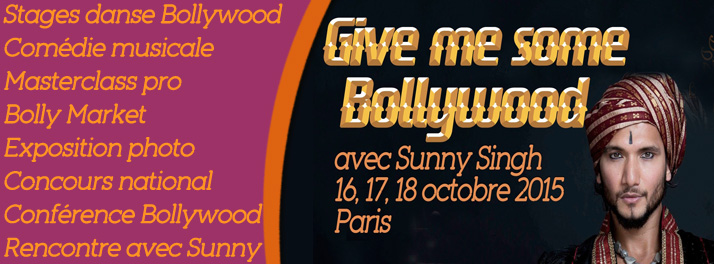"Festival ""Give me some Bollywood"" avec Sunny Singh du 16 au 18 octobre 2015"